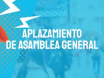 APLAZAMIENTO DE ASAMBLEA GENERAL